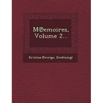 Memoires Volume 2... by Drottning & Kristina Sverige