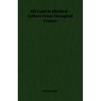 Toute la Gaule est divisée lettres de la France occupée par les Hespérides