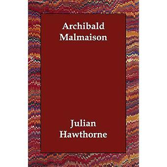 أرشيبالد Malmaison قبل هاوثورن & جوليان