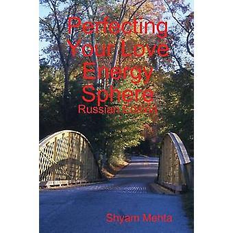 Fullända din kärlek energi sfär ryska upplagan av Mehta & Shyam