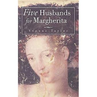 Five Husbands for Margherita by Taylor & Yvonne