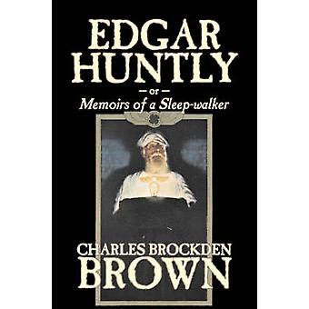 Edgar Huntly by Charles Brockden Brown Fantasy Historical Literary by Brown & Charles Brockden
