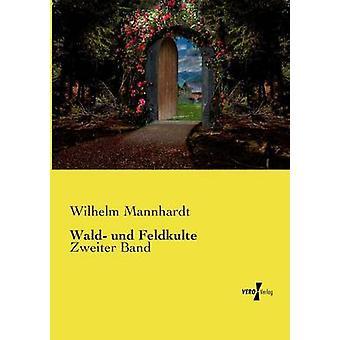 Wald und Feldkulte av Mannhardt & Wilhelm