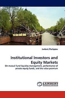 Institutional Investors and Equity Markets by Phalippou & Ludovic