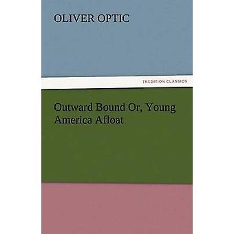 América hacia fuera consolidado o joven a flote por óptica y Oliver