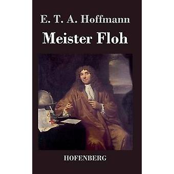 Meister Floh by Hoffmann & E. T. A.