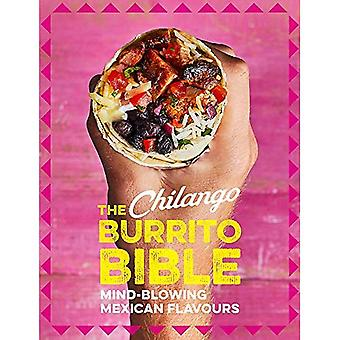 The Chilango Burrito Bible:� Mind-blowing Mexican flavours