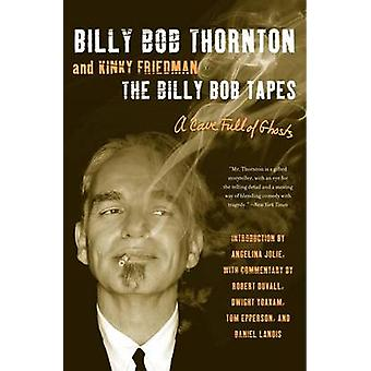 The Billy Bob Tapes - A Cave Full of Ghosts by Billy Bob Thornton - Ki