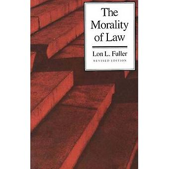 The Morality of Law (Revised edition) by Lon L. Fuller - 978030001070