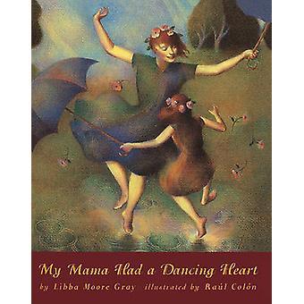 My Mama Had a Dancing Heart by Libba Moore Gray - Rolon Colon - 97806