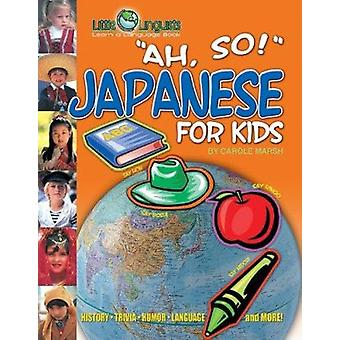 Ah - So! Japanese for Kids by Carole Marsh - Gallopade International