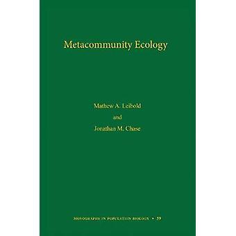 Metacommunity Ecology - Volume 59 by Mathew A. Leibold - 978069104916