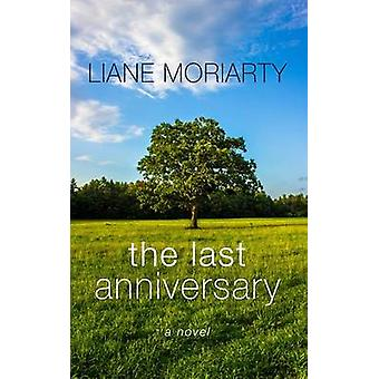 The Last Anniversary (large type edition) by Liane Moriarty - 9781410