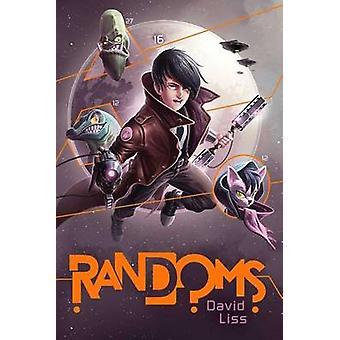 Randoms by David Liss - 9781481417792 Book