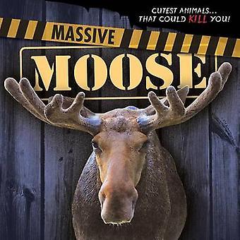 Massive Moose by Mary Molly Shea - 9781482449198 Book