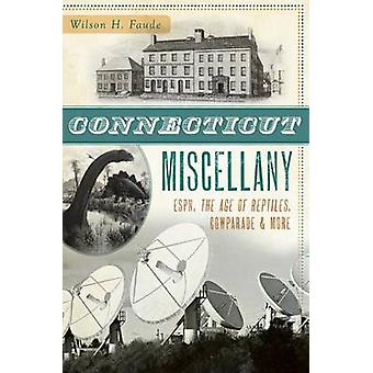 Connecticut Miscellany - ESPN - the Age of Reptiles - Cowparade & More