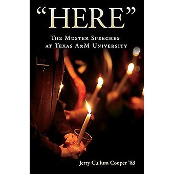 Here - The Muster Speeches at Texas A&M University - 9781623496005 Book