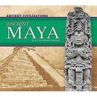Ancient Maya by Sue Bradford Edwards - Sue Bradford Edwards - 9781624