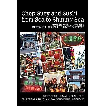 Chop Suey and Sushi from Sea to Shining Sea - Chinese and Japanese Res