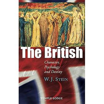 The British - Character - Psychology and Destiny by W. J. Stein - 9781