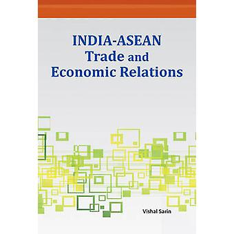 India-ASEAN Trade & Economic Relations by Vishal Sarin - 978817708421