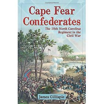 Miedo del cabo confederados: 18 regimiento de Carolina del norte en la Guerra Civil