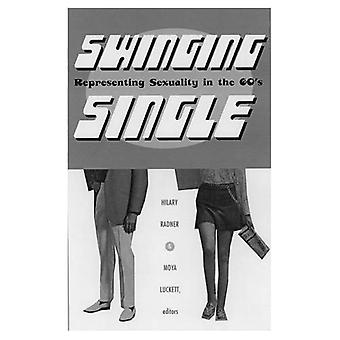Swinging Single: Representing Sexuality in the 1960s