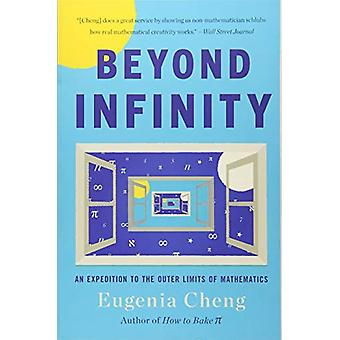 Beyond Infinity - An Expedition to the Outer Limits of Mathematics by