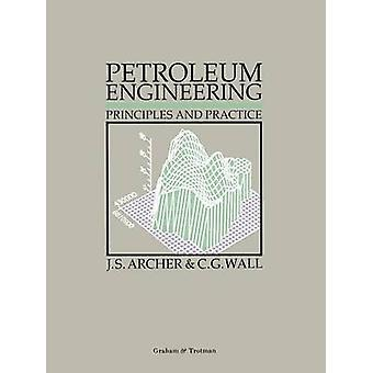 Petroleum Engineering  Principles and Practice by Archer & J.S.