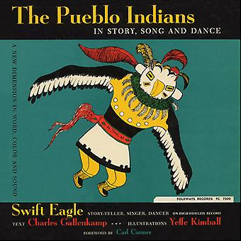 SWIFT Eagle - Pueblo indianerna: I historien låt & Dance [CD] USA import