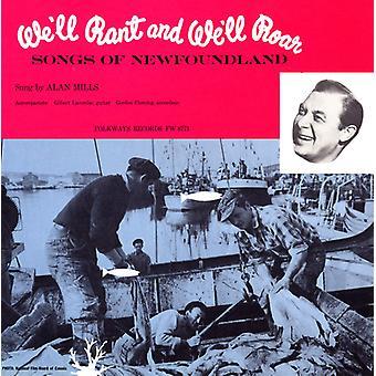 Alan Mills - nous ll Rant et nous ll Roar: importation des USA de chansons de Terre-Neuve [CD]