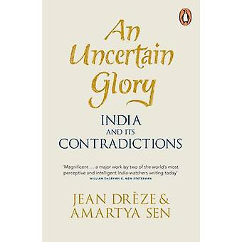 An Uncertain Glory - India and its Contradictions by Jean Dreze - Amar