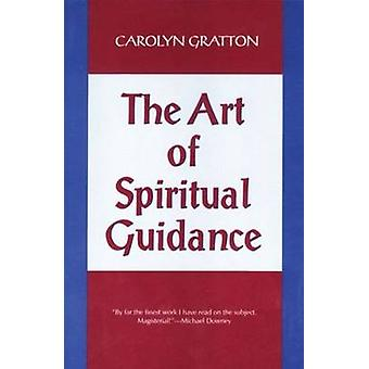 The Art of Spiritual Guidance (New edition) by Carolyn Gratton - 9780