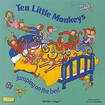 Ten Little Monkeys Jumping on the Bed by Tina Freeman - Pam Adams - A