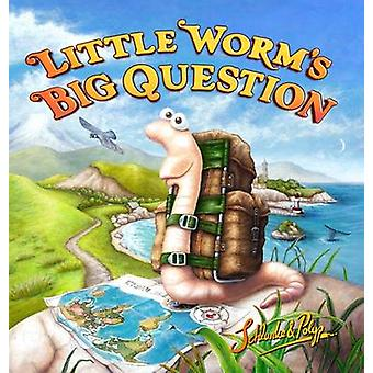 Little Worm's Big Question by Eva Schlunke - Paul Fitzgerald - 978178