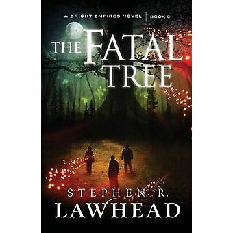 The Fatal Tree - A Bright Empires Novel (1st New edition) by Stephen R