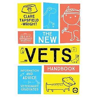 The New Vet's Handbook - Information and Advice for Veterinary Graduat