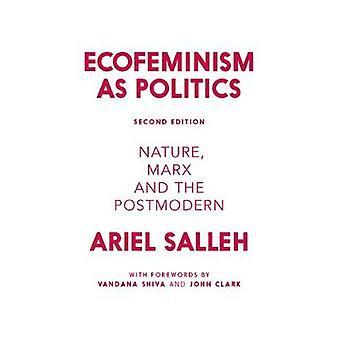 Ecofeminism als Politik - Natur - Marx und die Postmoderne von Ariel Sa