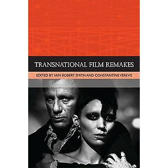 Transnational Film Remakes by Iain Robert Smith - Constantine Verevis
