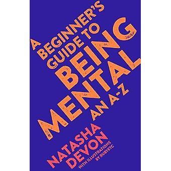 初心者のためのガイドであることに精神的な - ナターシャ デヴォン - 9781509 AZ