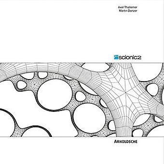 Scionic 2 - Innovative Design by Axel Thallemer - Martin Denzer - 9783