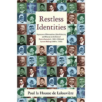 Restless Identities - Signatures of Nationalism - Zulu Ethnicity and H