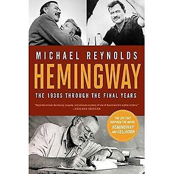 Hemingway: 1930s gennem de sidste år