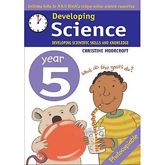 Developing Science: Year 5 Developing Scientific Skills and Knowledge: 5 (Developing Science)