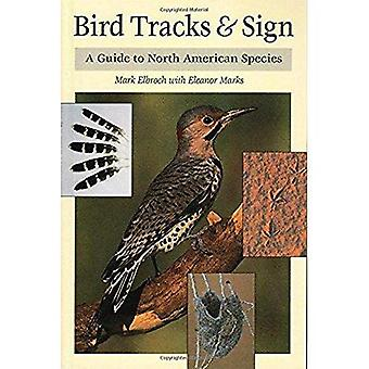 Bird Tracks and Sign: A Guide to North American Species