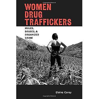 Mujeres narcotraficantes: Mulas, jefes y crimen organizado (Dio logos serie)
