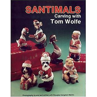 SANTIMALS: Schnitzen mit Tom Wolfe