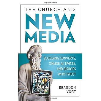 Kyrkan och nya medier: blogga konvertiter, Online aktivister och biskopar som Tweet