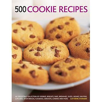 500 Cookie recipes: An Irresistible Collection of Cookies, Biscuits, Bars, Brownies,Slices, Scones, Muffins, Cupcakes...