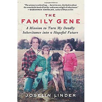 De familie gen: een missie om te zetten mijn dodelijke erfenis naar een hoopvolle toekomst